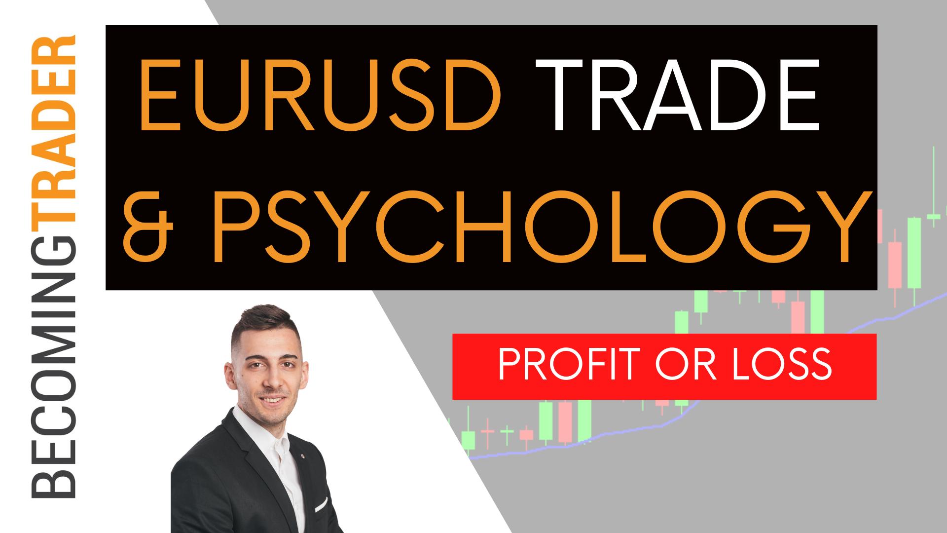 Let us talk about Trading Psychology | EUR/USD Forex Swing Trade & Mindset